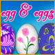 Eggs and Eggs