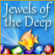 Jewels of the Deep