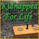 Kidnapped for Life