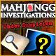 Mahjongg Investigation – Under Suspicion