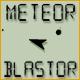Meteor Blastor