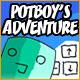 Potboy's Adventure